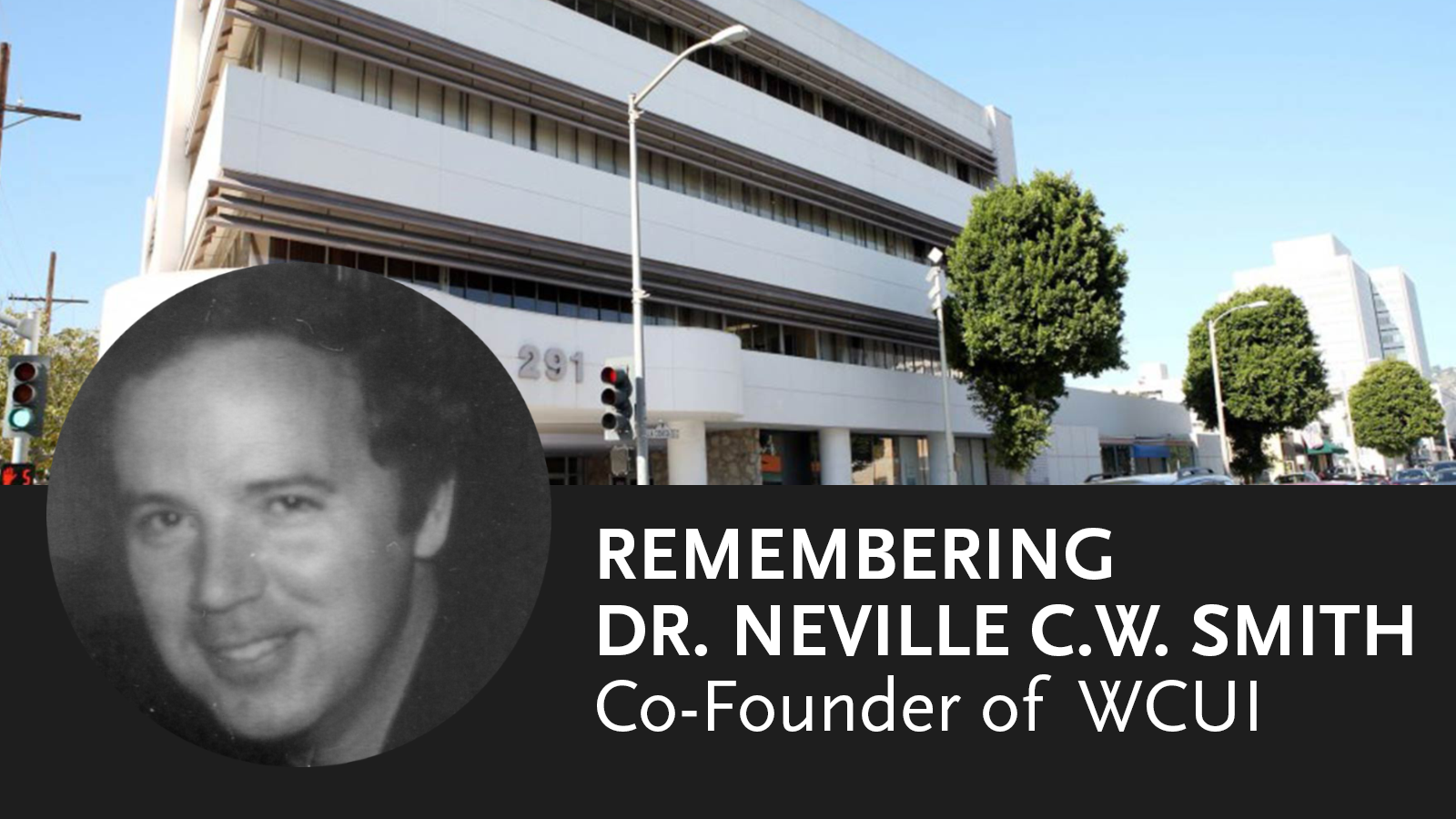 remembering dr. neville smith co-founder of WCUI